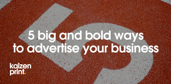 5 bold ways to advertise