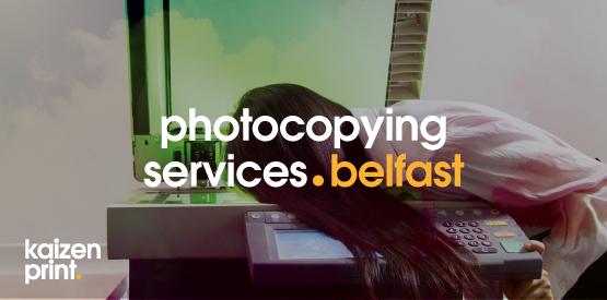 Photocopying Belfast